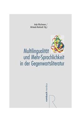 Abbildung von Wischmann / Reinhardt | Multilingualität und Mehr-Sprachlichkeit in der Gegenwartsliteratur | 2019