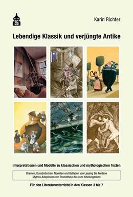 Abbildung von Richter | Lebendige Klassik und verjüngte Antike | 2019 | Interpretationen und Modelle z...