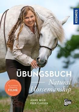 Abbildung von Wild / Claßen | Übungsbuch Natural Horsemanship | 2. Auflage | 2020