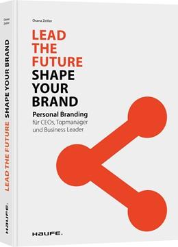 Abbildung von Zeitler | Lead the Future - Shape your Brand | 2020 | Personal Branding für CEOs, To...