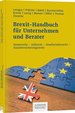 Abbildung von Letzgus / Prätzler / Babel u.a.   Brexit-Handbuch für Unternehmen und Berater   2020   Steuerrecht - Zollrecht - Gese...