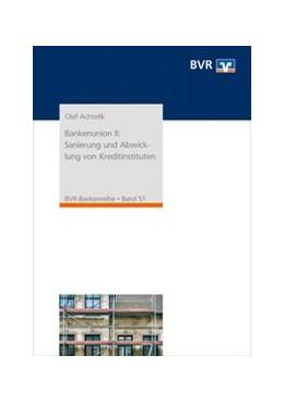 Abbildung von Achtelik / Bundesverband der Deutschen Volksbanken und Raiffeisenbanken e. V. (BVR) | Bankenunion II: Sanierung und Abwicklung von Kreditinstituten | 2. Auflage | 2019 | Auswirkungen auf den genossens...
