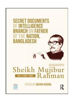 Abbildung von Hasina | Secret Documents of Intelligence Branch on Father of The Nation, Bangladesh: Bangabandhu Sheikh Mujibur Rahman | 1. Auflage | 2019 | beck-shop.de