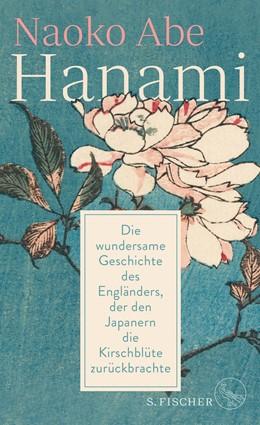 Abbildung von Abe | Hanami | 1. Auflage | 2020 | Die wundersame Geschichte des ...