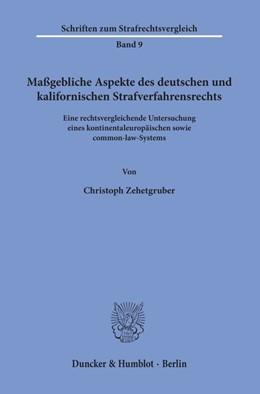 Abbildung von Zehetgruber   Maßgebliche Aspekte des deutschen und kalifornischen Strafverfahrensrechts   2019   Eine rechtsvergleichende Unter...   9