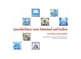 Abbildung von Adam / Renz | Geschichten vom Himmel auf Erden | 1. Auflage | 2019 | beck-shop.de