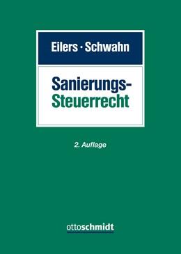 Abbildung von Eilers / Schwahn   Sanierungssteuerrecht   2., völlig neu bearbeitete und erweiterte Auflage   2020   Beratungsschwerpunkte und Chec...
