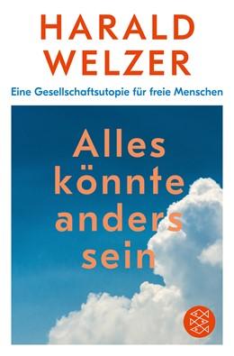 Abbildung von Welzer | Alles könnte anders sein | 1. Auflage | 2020 | Eine Gesellschaftsutopie für f...