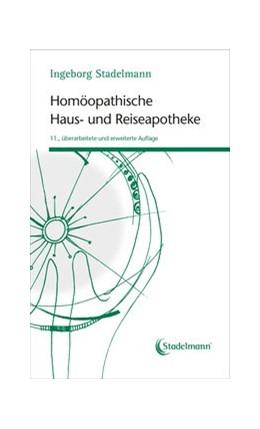 Abbildung von Stadelmann | Homöopathische Haus- und Reiseapotheke | 11. Auflage | 2019 | beck-shop.de