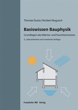 Abbildung von Duzia / Bogusch | Basiswissen Bauphysik. | 3. Auflage | 2020 | beck-shop.de