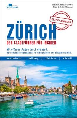 Abbildung von Ackeret / Klemann | ZÜRICH Reisehandbuch | 1. Auflage | 2020 | Der Stadtführer für Insider