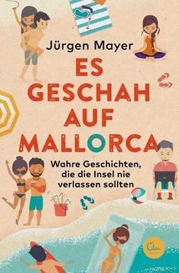 Abbildung von Mayer   Es geschah auf Mallorca   1. Auflage   2020   Wahre Geschichten, die die Ins...