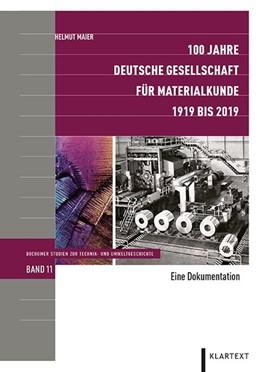 Abbildung von Maier | 100 Jahre Deutsche Gesellschaft für Materialkunde | 1. Auflage | 2019 | beck-shop.de