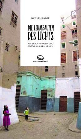 Abbildung von Helminger | Die Lehmbauten des Lichts | 1. Auflage | 2019 | beck-shop.de