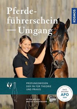 Abbildung von Hölzel / Schöffmann   Pferdeführerschein Umgang   6. Auflage   2020   Das Prüfungswissen der FN für ...