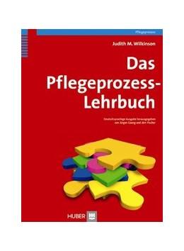 Abbildung von Wilkinson / Georg / Fischer | Das Pflegeprozess-Lehrbuch | 2., vollständig überarbeitete und erweiterte Aufl. 2019 | 2020
