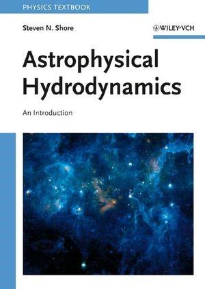 Abbildung von Shore   Astrophysical Hydrodynamics   2. neu bearbeitete Auflage   2007