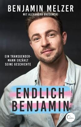 Abbildung von Melzer | Endlich Ben | 2020 | Transgender - Mein Weg vom Mäd...