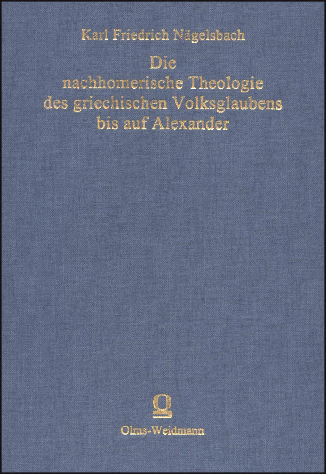 Abbildung von Nägelsbach | Die nachhomerische Theologie des griechischen Volksglaubens bis auf Alexander | Nachdr. d. Ausg. Nürnberg 1857 | 2004