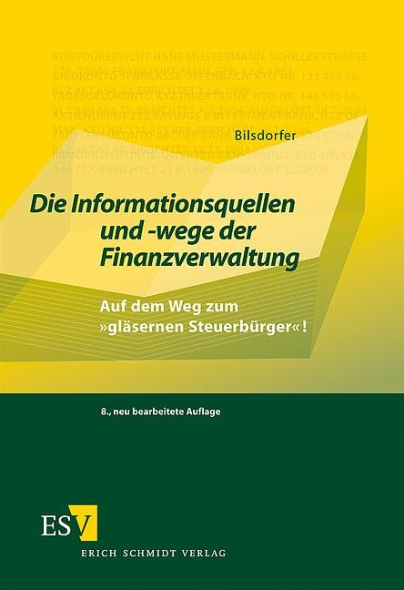 Abbildung von Bilsdorfer | Die Informationsquellen und -wege der Finanzverwaltung | 8., neu bearbeitete Auflage  | 2009