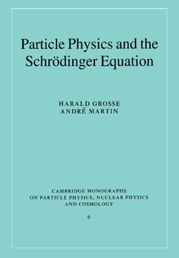 Abbildung von Grosse / Martin | Particle Physics and the Schrödinger Equation | 2005 | 6