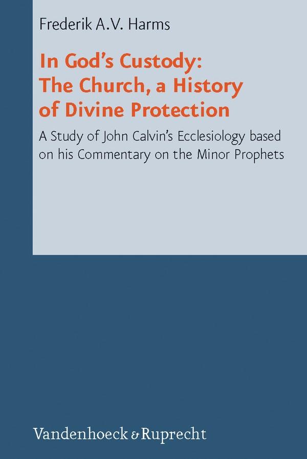 Abbildung von Harms   In God's Custody: The Church, a History of Divine Protection   2009