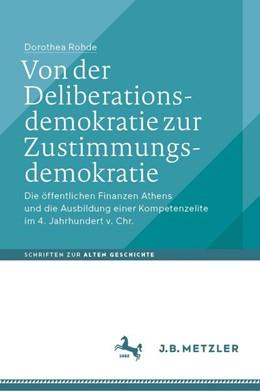 Abbildung von Rohde   Von der Deliberationsdemokratie zur Zustimmungsdemokratie   2019   Die öffentlichen Finanzen Athe...