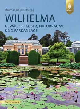 Abbildung von Kölpin / Schäfer / Sonnenfroh | Wilhelma | 2019 | Gewächshäuser, Naturräume und ...