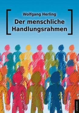 Abbildung von Herling | Der menschliche Handlungsrahmen | 2019