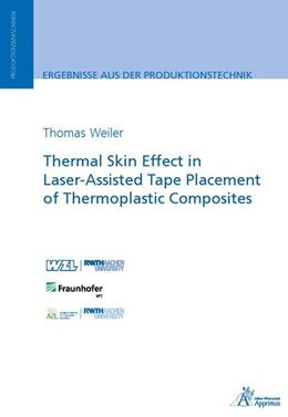 Abbildung von Weiler | Thermal Skin Effect in Laser-Assisted Tape Placement of Thermoplastic Composites | 2019