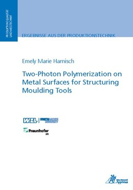Abbildung von Harnisch | Two-Photon Polymerization on Metal Surfaces for Structuring Moulding Tools | 1. Auflage | 2019 | beck-shop.de