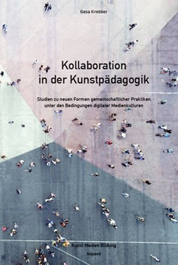 Abbildung von Krebber   Kollaboration in der Kunstpädagogik   1. Auflage   2020   beck-shop.de