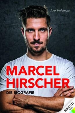 Abbildung von Hofstetter / Illek / Pircher   Marcel Hirscher   2019   Die Biografie