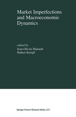 Abbildung von Hairault / Kempf | Market Imperfections and Macroeconomic Dynamics | 2002