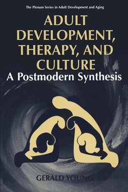 Abbildung von Young | Adult Development, Therapy, and Culture | 1997 | A Postmodern Synthesis