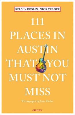 Abbildung von Roslin / Yeager | 111 Places in Austin That You Must Not Miss | 1. Auflage | 2020 | beck-shop.de