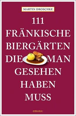 Abbildung von Droschke | 111 fränkische Biergärten, die man gesehen haben muss | 1. Auflage | 2020 | beck-shop.de