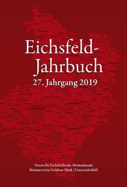 Abbildung von Degenhardt / Hussong | Eichsfeld-Jahrbuch, 27. Jg. 2019 | 1. Auflage | 2019 | beck-shop.de