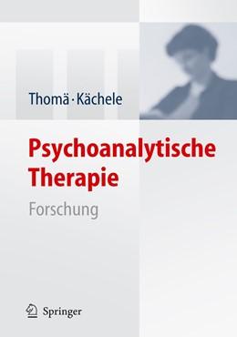 Abbildung von Thomä / Kächele | Psychoanalytische Therapie | 2006 | Forschung