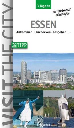 Abbildung von Hintzen-Bohlen   3 Tage in Essen   Neuauflage   2019   Ankommen. Einchecken. Losgehen...