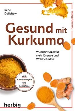 Abbildung von Dalichow | Gesund mit Kurkuma | 1. Auflage | 2020 | beck-shop.de