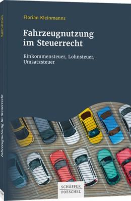 Abbildung von Kleinmanns | Fahrzeugnutzung im Steuerrecht | 2020 | Einkommensteuer, Lohnsteuer, U...
