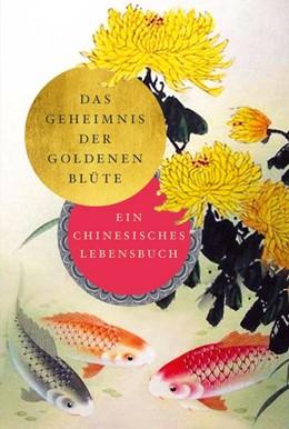 Abbildung von Wilhelm | Das Geheimnis der Goldenen Blüte | 2020 | Ein chinesisches Lebensbuch