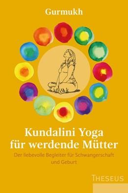 Abbildung von Gurmukh | Kundalini Yoga für werdende Mütter | 1. Auflage | 2020 | beck-shop.de