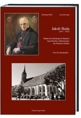 Abbildung von Doll / Jatzwauk   Jakob Skala (1851-1925)   2019   Dekan des Domkapitels Bautzen ...