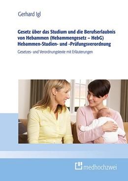 Abbildung von Igl | Gesetz über das Studium und den Beruf von Hebammen (Hebammengesetz - HebG) Hebammen-Studien- und -Prüfungsverordnung | 1. Auflage | 2020 | beck-shop.de