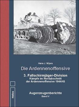 Abbildung von Wijers | Die Ardennenoffensive Band IV | 2019 | 3. Fallschirmjäger-Division Kä...