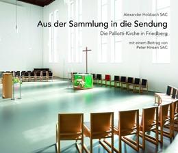 Abbildung von Holzbach SAC   Aus der Sammlung in die Sendung   2019   Die Pallotti-Kirche in Friedbe...