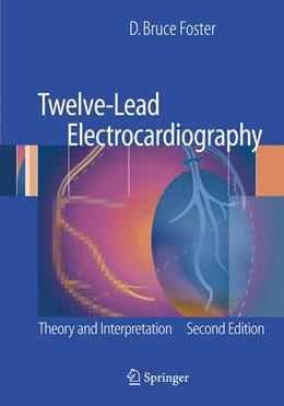 Abbildung von Foster | Twelve-Lead Electrocardiography | 2nd ed. | 2007 | Theory and Interpretation