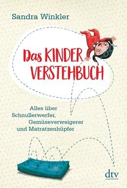 Abbildung von Winkler | Das Kinderverstehbuch | 2020 | Alles über Schnullerwerfer, Ge...
